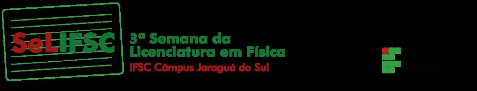 3ª Semana da Licenciatura em Física. Câmpus Jaraguá do Sul.